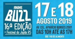Anime Buzz - 16º Edição + Festival do Japão RS @ Porto Alegre